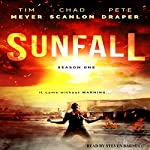 Sunfall: Season One, Episodes 1-6 | Tim Meyer,Chad Scanlon,Pete Draper