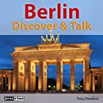 Berlin (Discover & Talk) | Tony Hawkins