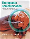Therapeutic Communication for Health Professionals (P.S. Health Occupations)