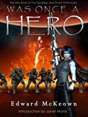 Was Once A Hero (The Robert Fenaday and Shasti Rainhell Chronicle Book 1)