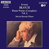 Ernest Bloch: Piano Works (Complete) Vol. 2
