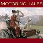 Motoring Tales: Six Stories Inspired by the Early Automobile | A. J. Alan,E. F. Benson,Rudyard Kipling