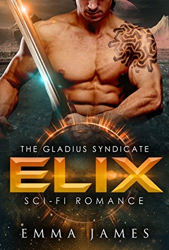 Elix: Sci-Fi Romance (The Gladius Syndicate Book 2)