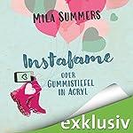 Instafame oder Gummistiefel in Acryl (Social Media Love 1) | Mila Summers