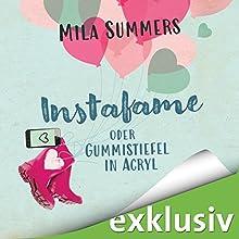 Instafame oder Gummistiefel in Acryl (Social Media Love 1) Hörbuch von Mila Summers Gesprochen von: Dagmar Bittner