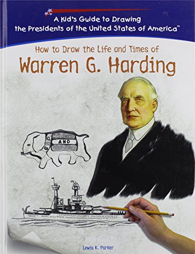 Warren G. Harding (Kid's Guide to Drawing the Presidents of the United States o)
