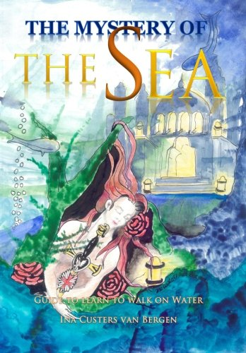 The Mystery of the Sea: Guide to learn to walk on Water
