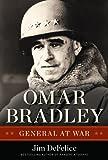 Omar Bradley: General at War (The Generals)