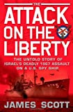 The Attack on the Liberty, James Scott, 1416554823
