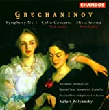 Grechaninov: Symphony No.4 - Cello Concerto - Missa Festiva