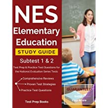 NES Elementary Education Study Guide Subtest 1 & 2: Test Prep & Practice Test Questions for the National Evaluation...