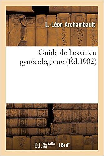 Guide De Lexamen Gynécologique Amazonde Archambault L L
