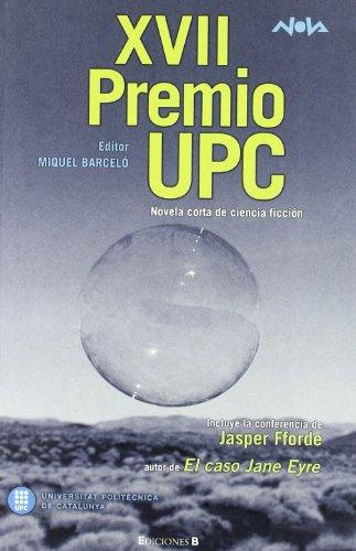 XVII PREMIO UPC: PREMIO UPC 2007 (NOVA) por BARCELO GARCIA, MIGUEL,SASLAVSKY NIEDERMANN, IRENE