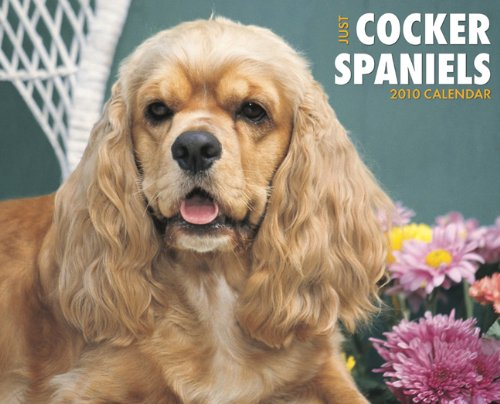 (Just Cocker Spaniels 2010 Calendar )