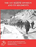 The 1st Marine Division and Its Regiments, Danny Crawford and Robert Aquilina, 1500138568