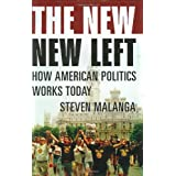 The New New Left: How American Politics Works Today ~ Steven Malanga