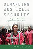 img - for Demanding Justice and Security: Indigenous Women and Legal Pluralities in Latin America book / textbook / text book