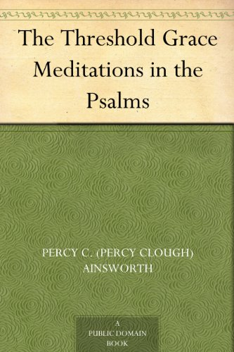 The Threshold Grace Meditations in the Psalms
