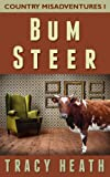 Bum Steer (Country Misadventures Book 1)