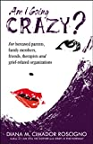 Am I Going Crazy?, Diana M. Cimador (Roscigno), 0741463954