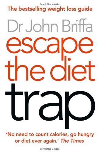 Escape the Diet Trap by Dr. John Briffa (3-Jan-2013) Paperback