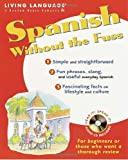 Spanish Without the Fuss, Living Language Staff and Pilar Munday, 0609810634