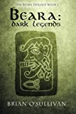 Beara: Dark Legends: The Beara Trilogy: Book 1 (Volume 1)