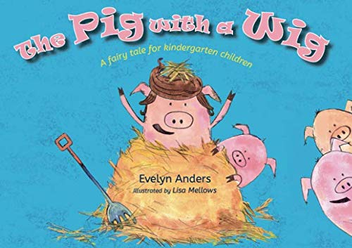 The Pig With A Wig: A fairy tale for kindergarten children (Kindergarten Books 1) -