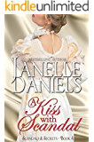 A Kiss with Scandal: The Scandals and Secrets Series - Book 4
