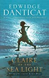 Front cover for the book Claire of the Sea Light by Edwidge Danticat