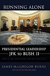 Running Alone: Presidential Leadership from JFK to Bush II