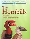 The Hornbills: Bucerotiformes (Bird Families of the World)