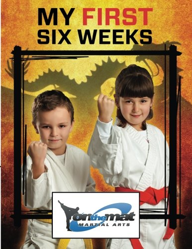 On The Mat Martial Arts Mt First Six Weeks PDF