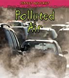 Polluted Air, Angela Royston, 1432909258