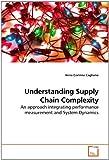 Understanding Supply Chain Complexity, Anna Corinna Cagliano, 3639244354