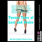 Twenty Tales of Lust and Desire: Twenty Explicit Erotica Stories | Sarah Blitz,Samantha Sampson,Regina Ransom,Connie Hastings,Andi Allyn,Sandra Strike,Patti Drew,Amy Dupont,Angela Ward,Allysin Range