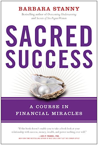 - Sacred Success: A Course in Financial Miracles