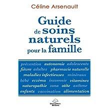 Guide de soins naturels pour la famille N.E. (Santé) (French Edition)