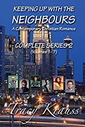 Keeping Up With the Neighbours: A Contemporary Christian Romance - Complete Series 2
