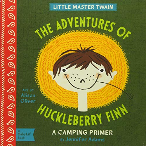 The Adventures of Huckleberry Finn: A BabyLit® Camping Primer (BabyLit Primers)]()