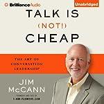 Talk Is (Not!) Cheap: The Art of Conversation Leadership   Jim McCann