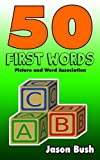 50 First Words - Picture and Word Association