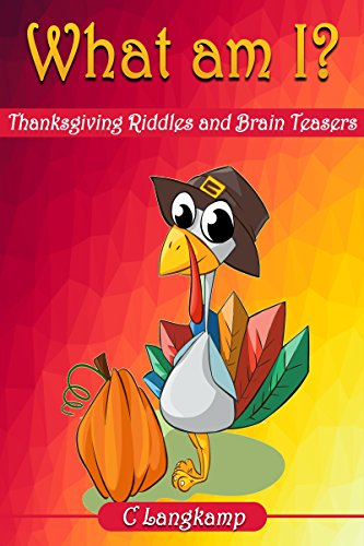 What Am I? Thanksgiving Riddles and Brain Teasers For Kids