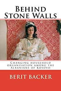 Paperback Behind Stone Walls : Changing Household Organisation among the Albanians of Kosovo Book