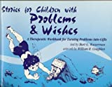 Stories for Children with Problems and Wishes, Burt G. Wasserman, 0932796621