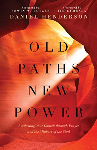 - Old Paths, New Power: Awakening Your Church through Prayer and the Ministry of the Word