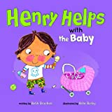 Henry Helps with the Baby, Beth Bracken, 1404873813