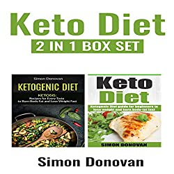 Keto Diet: Ketogenic Diet Guide for Beginners to Lose Weight And Burn Body Fat Fast