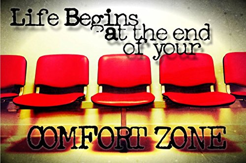 - Life Begins At The End Of Your Comfort Zone Poster | 18-Inches By 12-Inches | JSC111