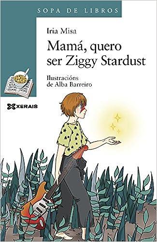 Mamá, quero ser Ziggy Stardust Infantil E Xuvenil - Sopa De Libros ...